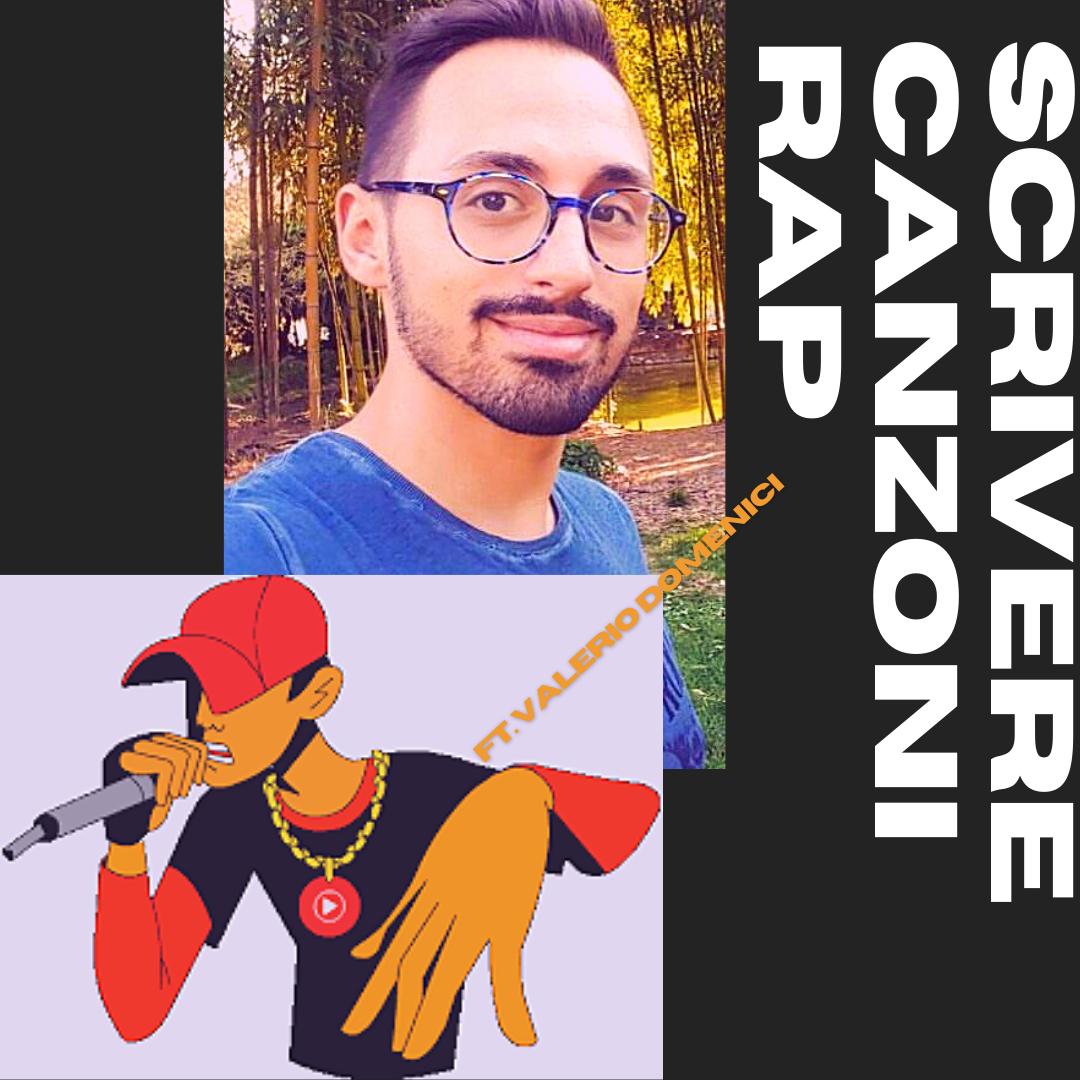Scrivere canzoni rap ft. ValerioDomenici