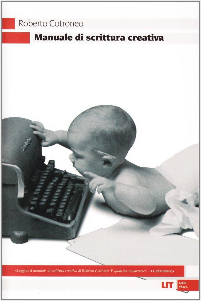 """La copertina di """"Manuale di scrittura creativa"""" di Roberto Cotroneo"""