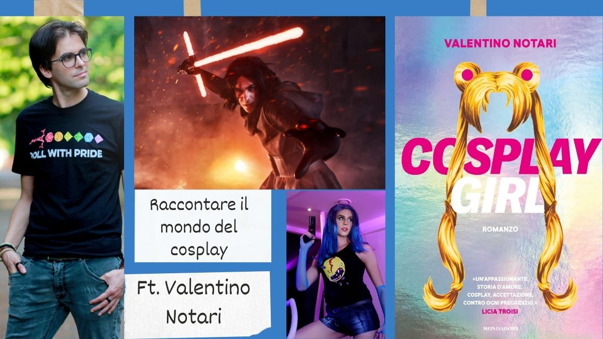 Raccontare il mondo del cosplay ft. ValentinoNotari
