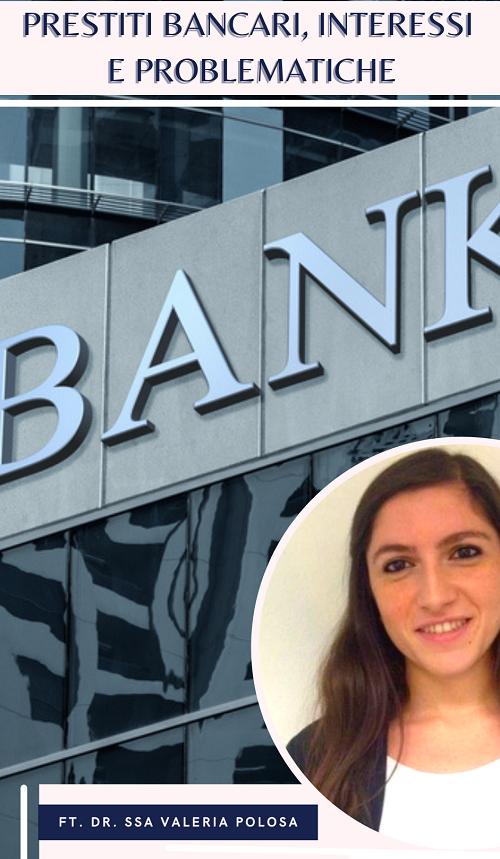 Prestiti bancari, interessi e problematiche ft. dr. ssa ValeriaPolosa