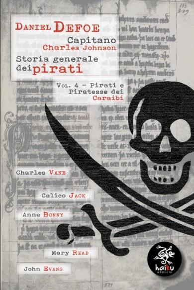 """""""Storia generale dei pirati Vol.4"""" del capitano Charles Johnson/Daniel Defoe –Segnalazione"""