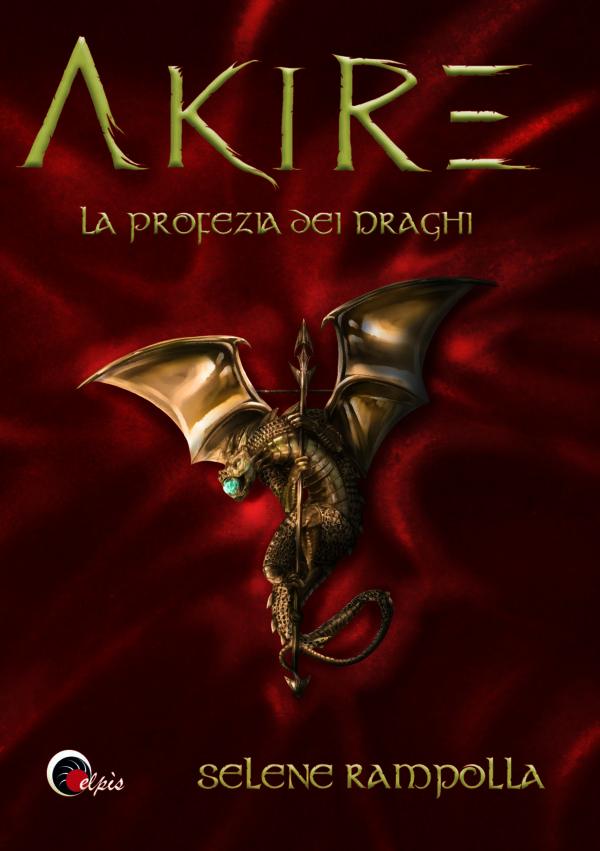 """La copertina del libro """"Akire - La profezia dei dei draghi"""" di Selene Rampolla"""
