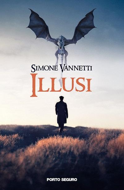 """""""Illusi – Diario di favole mai raccontate"""", il romanzo d'esordio di Simone Vannetti –Segnalazione"""